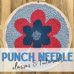 Punch Needle Classes and Tutorials